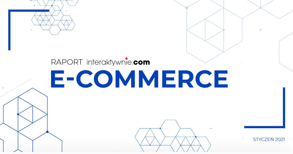 Raport interaktywnie.com o e-commerce